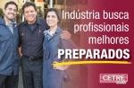 Indústria busca profissionais melhores preparados